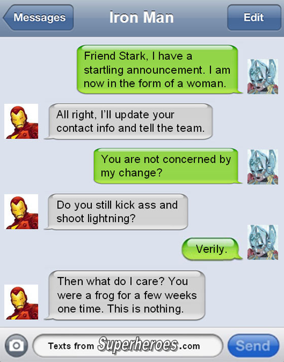 Texts from superheroes. I liek dis.